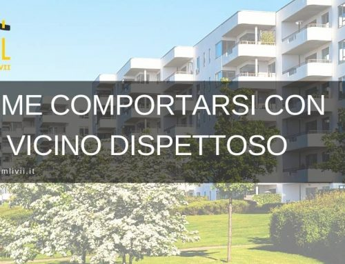 Come comportarsi con un vicino dispettoso