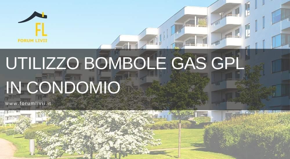 utilizzo bombole gas gpl in condominio
