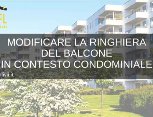 MODIFICARE LA RINGHIERA DEL BALCONE  IN CONTESTO CONDOMINIALE